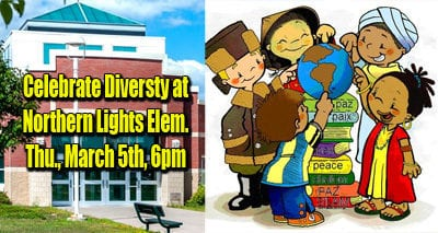Celebrate Diversity at Northern Lights Elementary, Thu., March 5th 6-7 pm