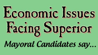 According to the candidates for Mayor of Superior, these are the major economic issues.