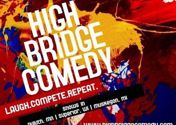 High Bridge Comedy | Explore Superior