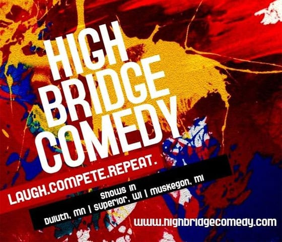 High Bridge Comedy | Explore Superior