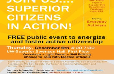 Superior Citizens in Action free public event to energize and foster active citizenship. Thursday, Dec. 6th, 4:00-7:30 pm. UW-Superior Swenson Hall, first floor.